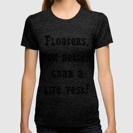"Big Brother's Rachel Reilly ""Floaters, grab a life vest"" T-shirt"