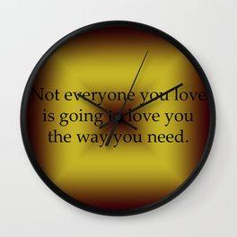 Not Everyone You Love Wall Clock