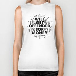 Will Get Offended For Money Biker Tank