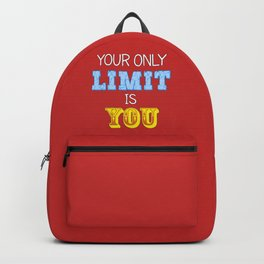 Your Only Limit is You Backpack