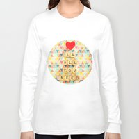 all you need is love Long Sleeve T-shirts featuring Love is All You Need by happeemonkee