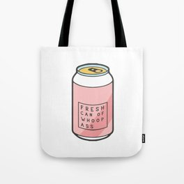 fresh can of whoops ass Tote Bag
