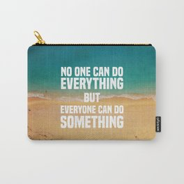 save whale, save ocean, save earth, No one can do everything  but everyone can do something.  Carry-All Pouch