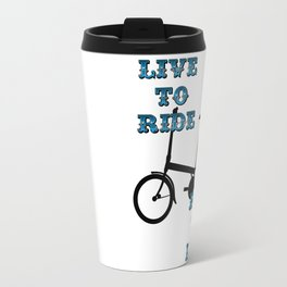 Live to ride Travel Mug