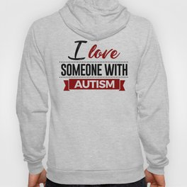 I Love Someone With Autism Hoody