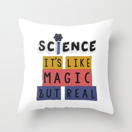 Science It's Like Magic But Real Throw Pillow