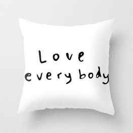 Love Everybody Throw Pillow