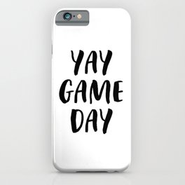 Yay Game Day Football Sports Black iPhone Case