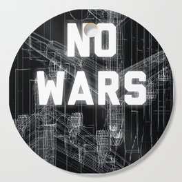 NO WARS  Cutting Board