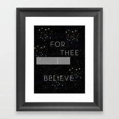 FOR THEE I BELIEVE Framed Art Print