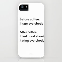 before coffee/after coffee iPhone Case