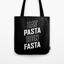Eat Pasta Run Fasta Tote Bag
