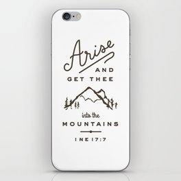 Arise and get thee into the mountains. iPhone Skin
