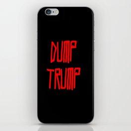 Dump trump -republican,democrats,election,president,GOP,demagogy,politic,conservatism,disaster iPhone Skin