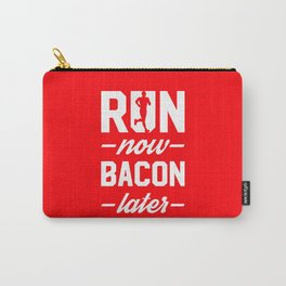 Run Now Bacon Later Carry-All Pouch