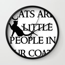 Cats are little peopl Wall Clock