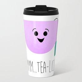 Mmmmm... Tea-licious! Travel Mug