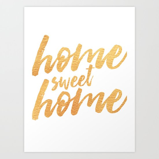 Home sweet home gold art print by allyson johnson society6 for Sweet home wallpaper jogja