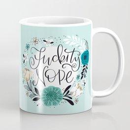 Fuckity Nope Coffee Mug