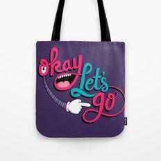 Okay Let's Go Tote Bag