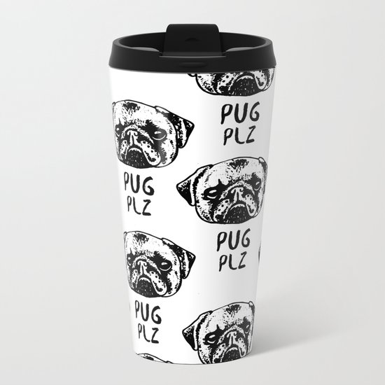 Pug Plz Metal Travel Mug