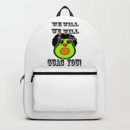 We will Guac you Funny Avocado Backpack