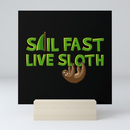 SAIL FAST LIVE SLOTH SAILING CREW Gift Sailor Mini Art Print