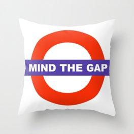 Mind The Gap Logo Throw Pillow