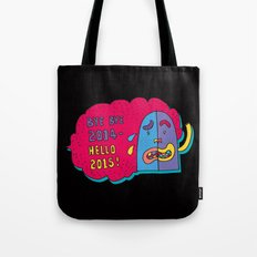 good bye 2014 hello 2015 Tote Bag