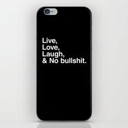 Live Love Laugh and No Bullshit iPhone Skin