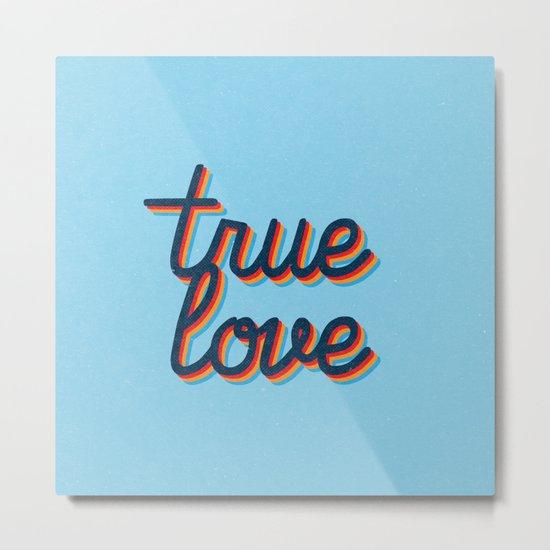 True Love Metal Print