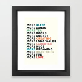 Good vibes quote, more sleep, dreaming, road trips, love, fun, happy life, lettering, laughter Framed Art Print