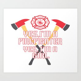 I'm a firefighter and a girl Art Print