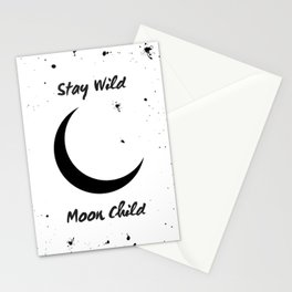 Stay Wild Moon Child - crescent moon art Stationery Cards