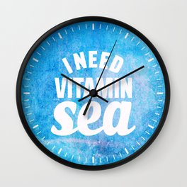 I Need Vitamin Sea Blue Wall Clock