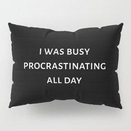 The Procrastination Art Pillow Sham