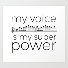 My voice is my super power (soprano, white version) Art Print
