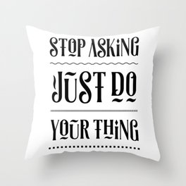 Just do Your Thing – Motivating Quote. Throw Pillow