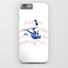 They Will Rise Highest Who Strive Highest Latin Quote iPhone Case