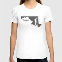 maryland T-shirts featuring Home: Maryland by LEIGH ANNE BRADER