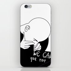 we can you not iPhone & iPod Skin