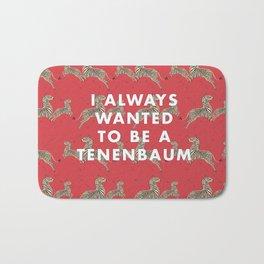 I Always Wanted To Be A Tenenbaum Bath Mat