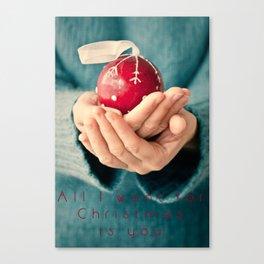 Al I want for Christmas... Canvas Print