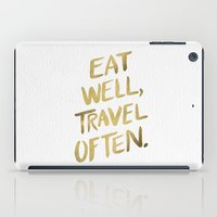 typo iPad Cases featuring Eat Well Travel Often on Gold by Cat Coquillette