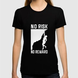 Mountaineer climber no risk no reward T-shirt