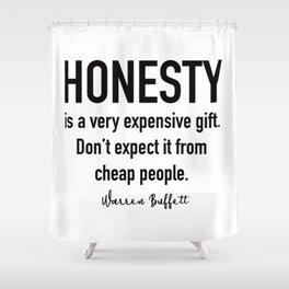 Warren Buffett Quote, Honesty is a gift Shower Curtain