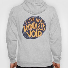 I live in a boundless void (The Good Place) Hoody