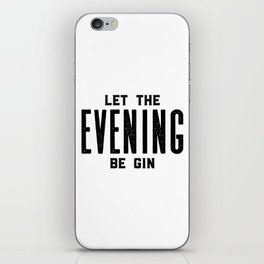 HOME BAR DECOR, Let The Evening Be Gin,Funny Bar Decor,Alcohol Sign,Drink Sign,Bar Wall Art iPhone Skin