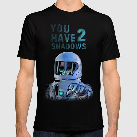 You Have 2 Shadows T-shirt