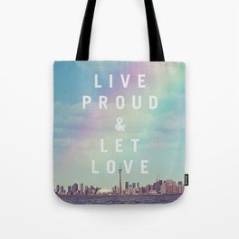 Live Proud & Let Love (Toronto) Tote Bag